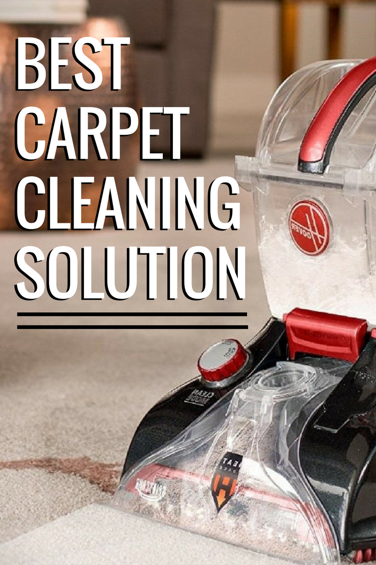 Best Carpet Cleaning Solution 2018 Our Guide To