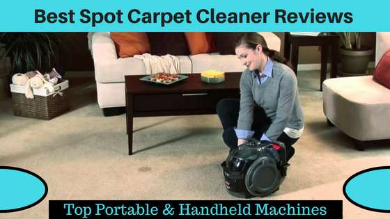 Best Spot Carpet Cleaner Reviews